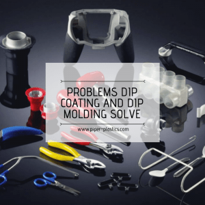 Custom Dip Molding and Dip Coating