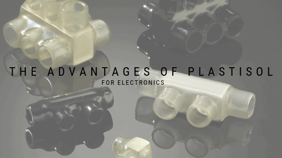 The Advantages of Plastisol for Electronics